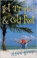 Hot Tropics and Cold Feet Diann Hunt