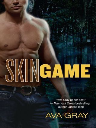 Skin Game (Skin, #1) Ava Gray