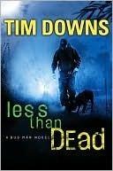 Less than Dead (Bug Man Series #4) Tim Downs