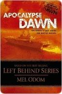 Apocalypse Dawn (Left Behind Apocalypse, #1)  by  Mel Odom