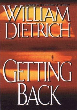 Getting Back William Dietrich