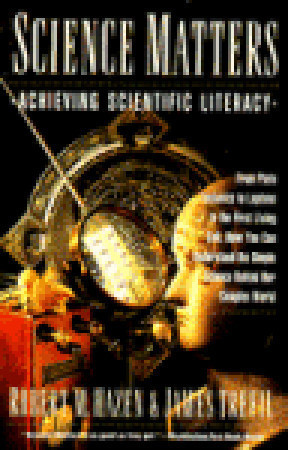 Science Matters: Achieving Scientific Literacy (Anchor Books) Robert M. Hazen