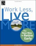 Work Less, Live More: The New Way to Retire Early  by  Bob Clyatt