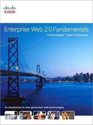 Enterprise Web 2.0 Fundamentals  by  Krishna Sankar