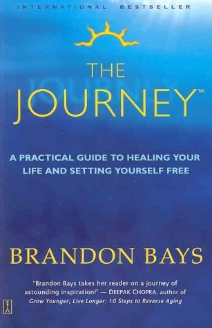 The Journey: A Practical Guide to Healing Your Life and Setting Yourself Free Brandon Bays