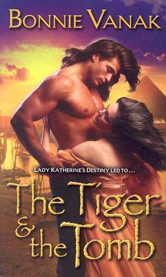 The Tiger & the Tomb (Khamsin Egyptian #2) Bonnie Vanak