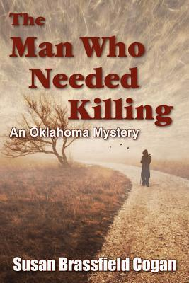 The Man Who Needed Killing  by  Susan Brassfield Cogan