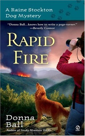 Rapid Fire (Raine Stockton Dog Mysteries, #2) Donna Ball