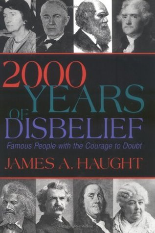 2000 Years of Disbelief: Famous People With the Courage to Doubt  by  James A. Haught