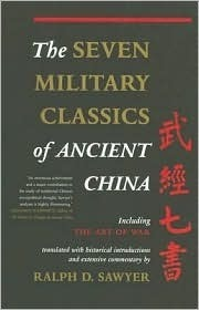 The Seven Military Classics Of Ancient China  by  Ralph D. Sawyer