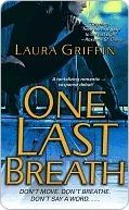 One Last Breath (The Borderline #1) Laura Griffin