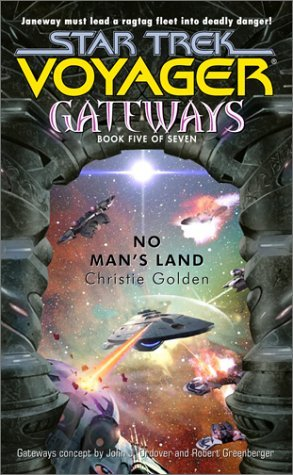 No Mans Land (Star Trek: Voyager: Gateways, #5)  by  Christie Golden