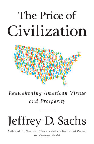 The Price Of Civilization: Reawakening American Virtue And Prosperity Jeffrey D. Sachs