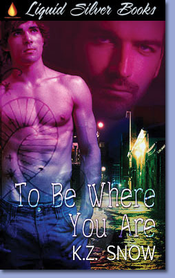 To Be Where You Are  by  K.Z. Snow