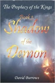 Shadow of the Demon (Prophecy of the Kings, #3) David  Burrows