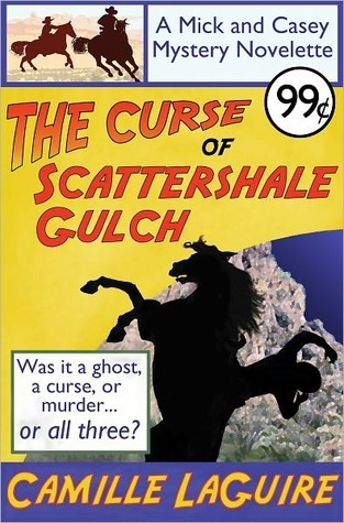 The Curse of Scattershale Gulch, a Mick and Casey Mystery Novelette Camille LaGuire