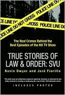 True Stories of Law  &  Order: SVU  by  Kevin Dwyer