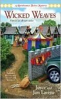 Wicked Weaves (A Renaissance Faire Mystery, #1)  by  Joyce Lavene