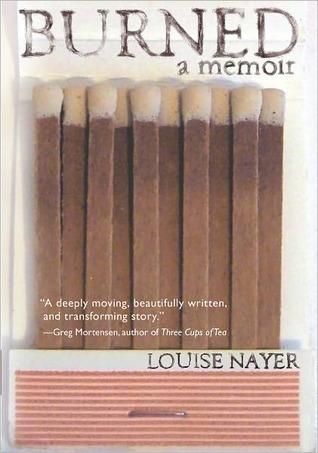 Burned: A Memoir Louise Nayer
