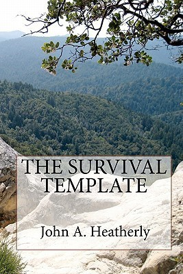 The Survival Template John A. Heatherly