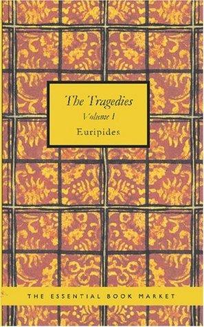 The Tragedies Of Euripides Volume I Euripides
