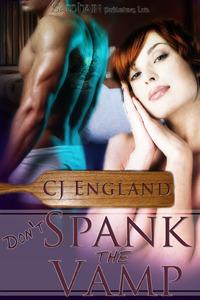 Dont Spank the Vamp  by  CJ England