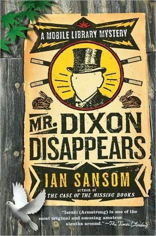 Mr. Dixon Disappears (Mobile Library Mystery #2) Ian Sansom