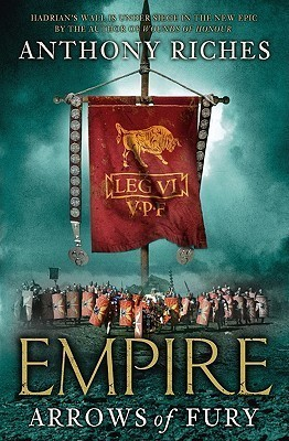 Arrows of Fury (Empire, #2) Anthony Riches