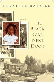 The Black Girl Next Door: A Memoir Jennifer Baszile