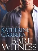 Bare Witness  by  Katherine Garbera