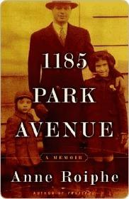 1185 Park Avenue: A Memoir  by  Anne Roiphe