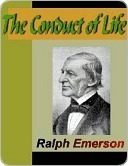 The Conduct of Life (Collected Works, Vol 6)  by  Ralph Waldo Emerson