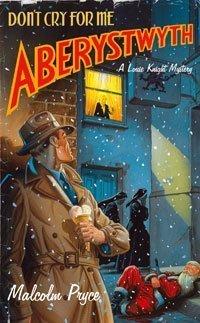 Dont Cry For Me Aberystwyth (Aberystwyth Noir, #4)  by  Malcolm Pryce