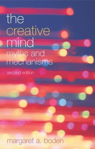 The Creative Mind: Myths and Mechanisms  by  Margaret A. Boden