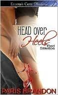 Head Over Heels (Red Stilettos, #1)  by  Paris Brandon