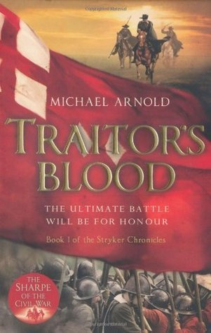 Traitors Blood (Civil War Chronicles #1)  by  Michael Arnold