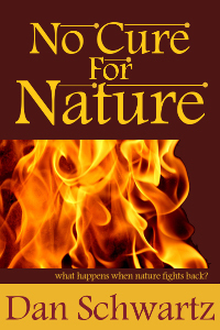 No Cure For Nature  by  Dan Schwartz