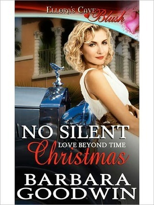 No Silent Christmas (Love Beyond Time, Book Two) Barbara Goodwin