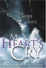 My Hearts Cry  by  Anne Graham Lotz