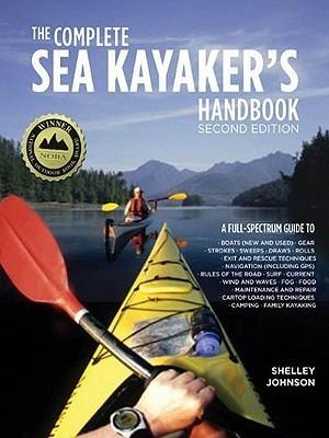 The Complete Sea Kayakers Handbook Shelley Johnson
