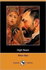 High Noon Elinor Glyn