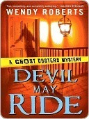 Devil May Ride (A Ghost Dusters Mystery, #2) Wendy Roberts