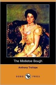 The Mistletoe Bough Anthony Trollope