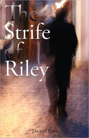 The Strife Of Riley  by  De-ann Black