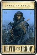 Death and the Arrow (Tom Marlowe Series) Chris Priestley