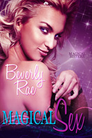 Magical Sex (Magical Sisters, #1)  by  Beverly Rae