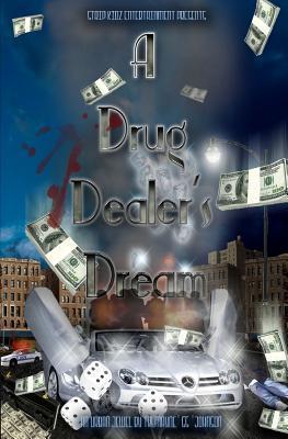 A Drug Dealers Dream Tremayne Johnson