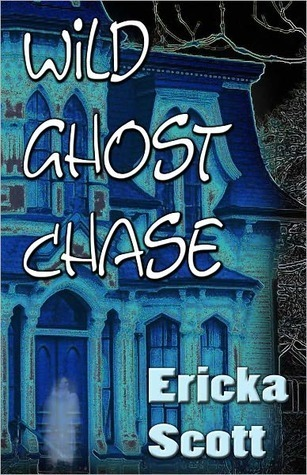 Wild Ghost Chase  by  Ericka Scott