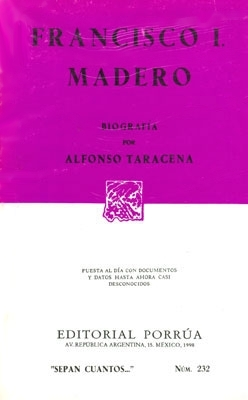 Francisco I. Madero. (Sepan Cuantos, #232)  by  Alfonso Taracena