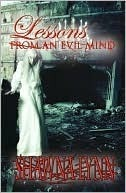 Lessons from an Evil Mind  by  Shawna Lynn